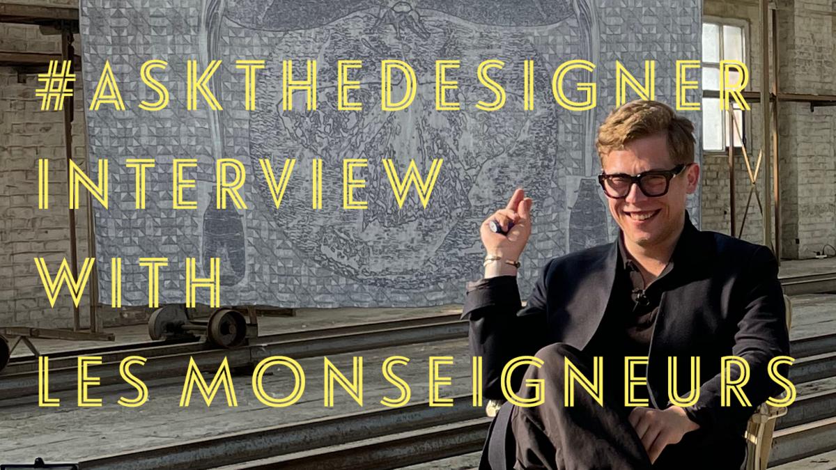 #askthedesigner with textile designer Thomas Renwart, Les Monseigneurs