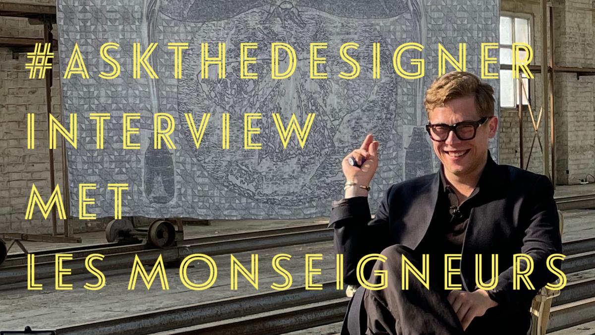 #askthedesigner met textieldesigner Thomas Renwart, Les Monseigneurs